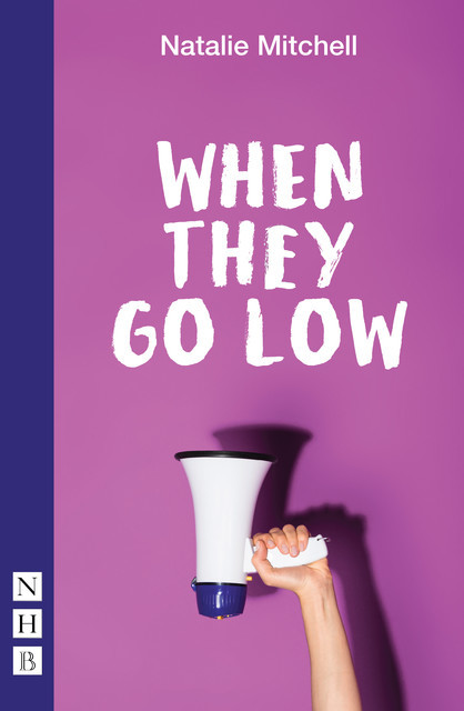 When They Go Low (NHB Modern Plays), Natalie Mitchell