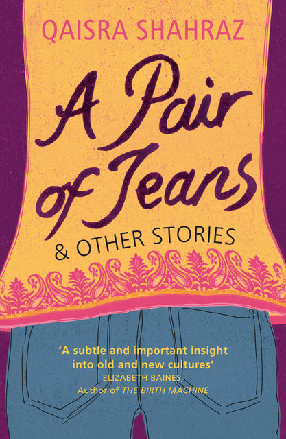 A Pair of Jeans and other stories, Qaisra Shahraz, Qaisrta Shahrez