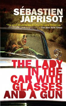 The Lady in the Car with Glasses and a Gun, Sébastien Japrisot