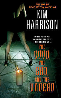 The Good, The Bad, And The Undead, Kim Harrison
