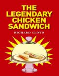 The Legendary Chicken Sandwich, Richard Lloyd