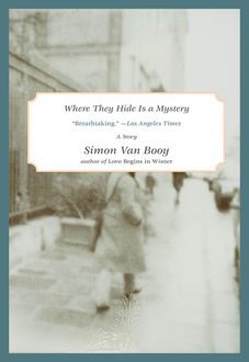 Where They Hide Is a Mystery, Simon Van Booy