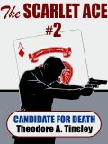The Scarlet Ace #2: A Candidate for Death, Theodore A.Tinsley