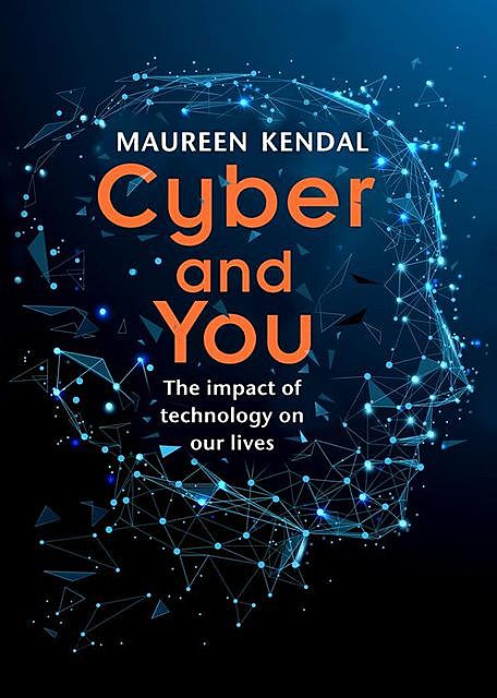 Cyber & You, Maureen Kendal