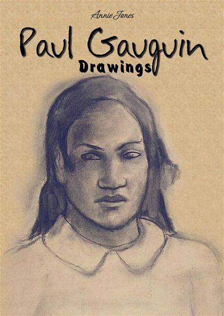 Paul Gauguin: Drawings, Annie Jones