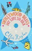 Hollywood Bliss – My Life So Far, Chloe Rayban