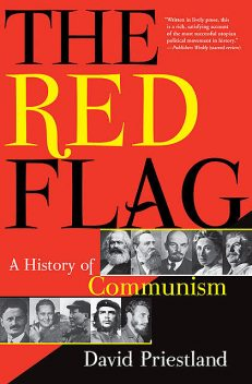 The Red Flag: A History of Communism, Priestland David