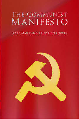 The Communist Manifesto; The Condition of the Working Class in England in 1844; Socialism: Utopian and Scientific, Karl Marx, Friedrich Engels, Tom Griffith