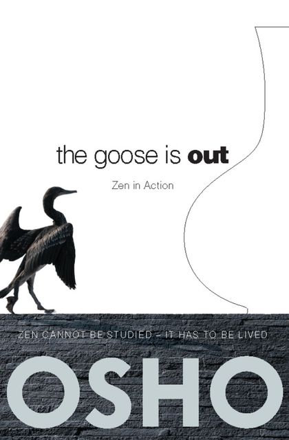 The Goose Is Out, OshoOsho International Foundation