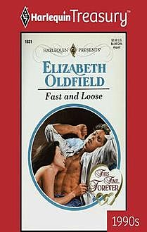 Fast and Loose, Elizabeth Oldfield