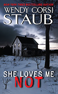 She Loves Me Not, Wendy Corsi Staub