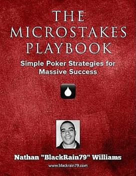 The Micro Stakes Playbook, Nathan Williams