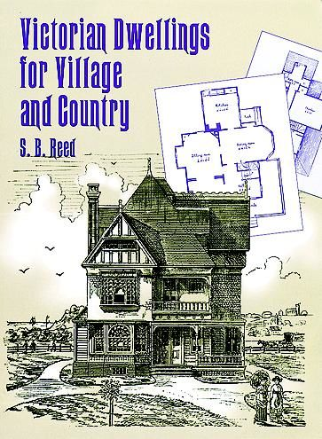 Victorian Dwellings for Village and Country, S.B.Reed