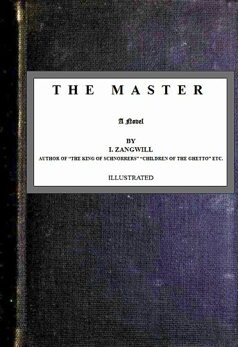 The Master; a Novel, Israel Zangwill