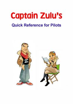 Captain Zulu's Quick Reference for Pilots, E.Packer Wilbur