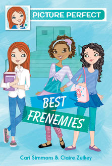 Picture Perfect #3: Best Frenemies, Cari Simmons, Claire Zulkey