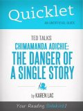 Quicklet on TED Talks: Chimamanda Adichie: The danger of a single story (CliffNotes-like Summary), Karen Lac