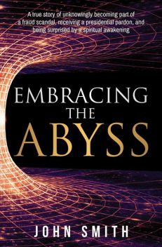 Embracing The Abyss, John Smith