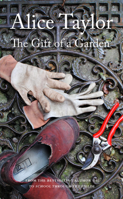 The Gift of a Garden, Alice Taylor