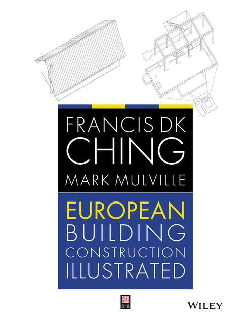 European Building Construction Illustrated, Francis D.K.Ching, Mark Mulville