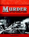 Murder On the Golden State, Mark Malmkar