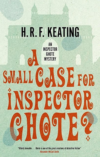 A Small Case for Inspector Ghote, H.R.F.Keating