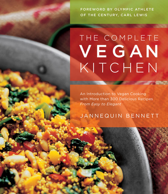 The Complete Vegan Kitchen, Jannequin Bennett