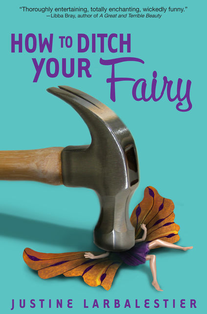 How to Ditch Your Fairy, Justine Larbalestier