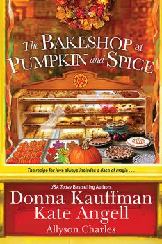 The Bakeshop at Pumpkin and Spice, Kate Angell, Donna Kauffman, Allyson Charles