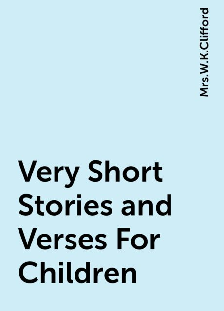 Very Short Stories and Verses For Children,