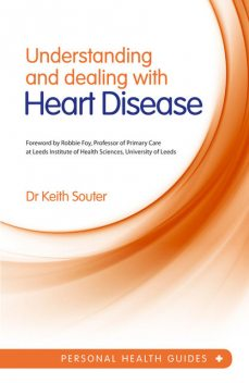 Understanding and Dealing With Heart Disease, Keith Souter