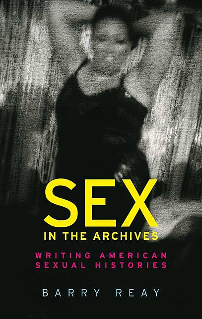 Sex in the archives, Barry Reay