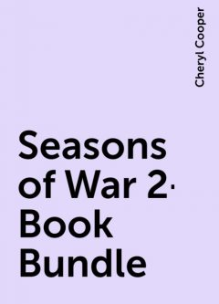Seasons of War 2-Book Bundle, Cheryl Cooper