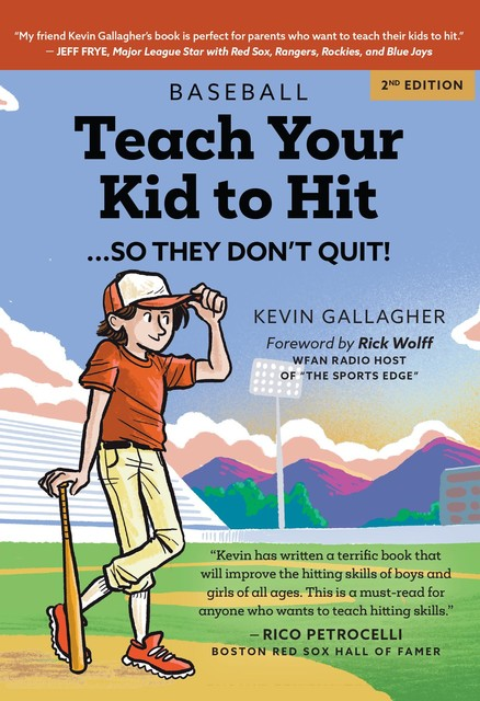 Teach Your Kid to Hit… So They Don't Quit, Kevin Gallagher