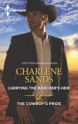 Carrying the Rancher's Heir & The Cowboy's Pride, Charlene Sands
