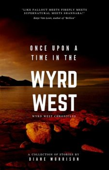 Once Upon a Time in the Wyrd West, Diane Morrison