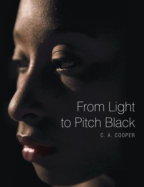 From Light to Pitch Black, C.A.Cooper