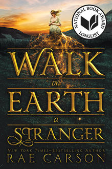 Walk on Earth a Stranger, Rae Carson
