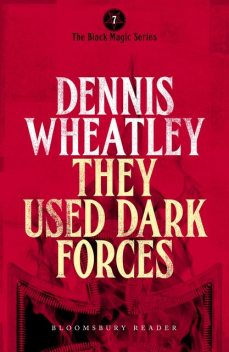 They Used Dark Forces, Dennis Wheatley