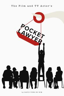 The Film and TV Actor's Pocketlawyer, David Kim
