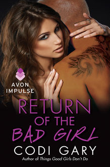 Return of the Bad Girl, Codi Gary