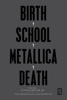 Birth School Metallica Death Vol. 1, Ian, Brannigan Paul Winwood