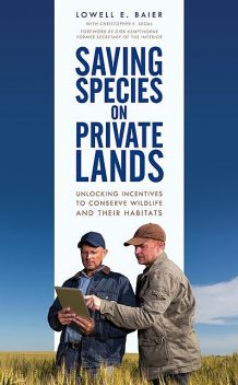 Saving Species on Private Lands, Lowell E. Baier