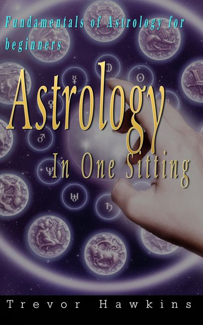 Astrology In One Sitting, Trevor Hawkins