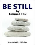 Be Still, Emmet Fox, JR Malan
