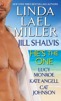 He's the One, Lucy Monroe, Jill Shalvis, Linda Lael Miller, Cat Johnson, Kate Angell