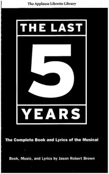 The Last Five Years (The Applause Libretto Library), Jason Robert Brown