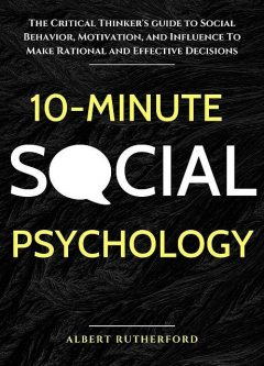 10-Minute Social Psychology, Albert Rutherford