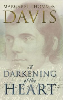 A Darkening of the Heart, Margaret Thomson Davis