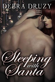Sleeping With Santa, Debra Druzy